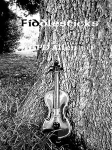 Fiddlesticks, by PD Allen
